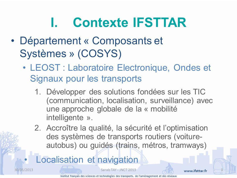 Institut français des sciences et technologies des transports, de laménagement et des réseaux www.ifsttar.fr I.Contexte IFSTTAR Département « Composan