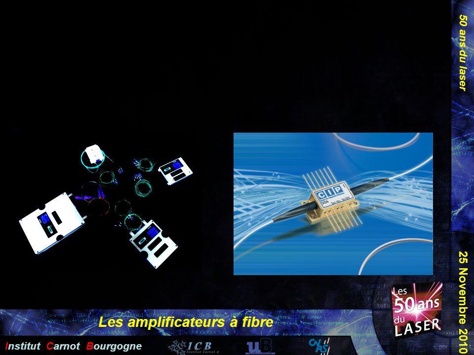 50 ans du laser Institut Carnot Bourgogne 25 Novembre 2010 Les amplificateurs à fibre