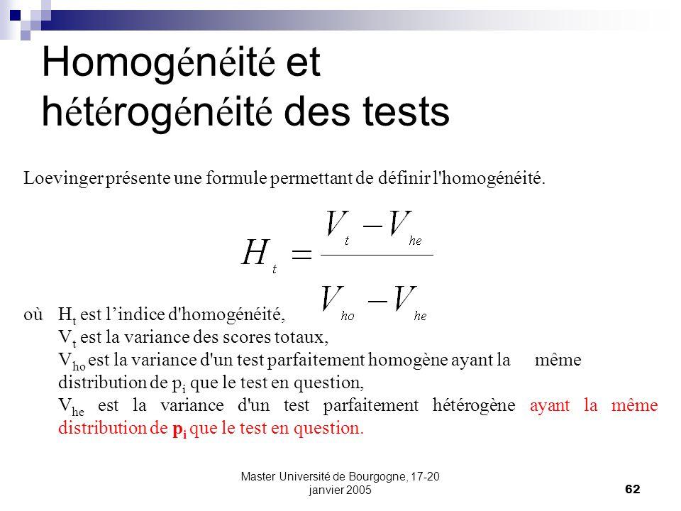 Master Université de Bourgogne, 17-20 janvier 200562 Homog é n é it é et h é t é rog é n é it é des tests Loevinger présente une formule permettant de