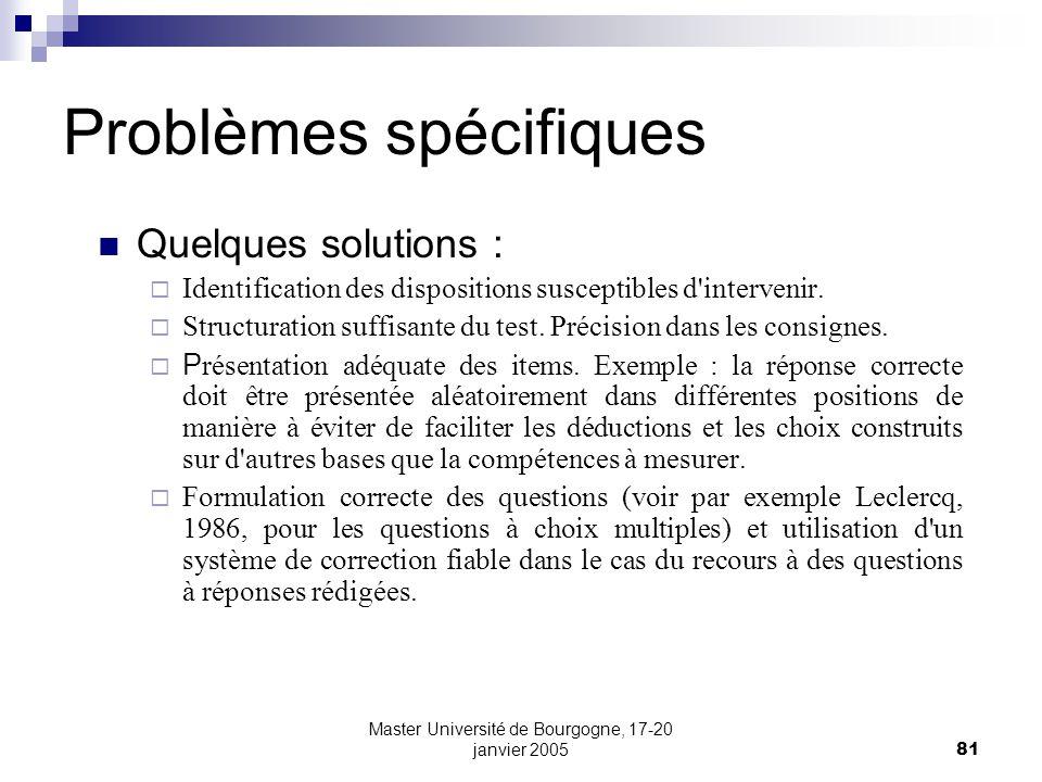 Master Université de Bourgogne, 17-20 janvier 200581 Problèmes spécifiques Quelques solutions : Identification des dispositions susceptibles d'interve