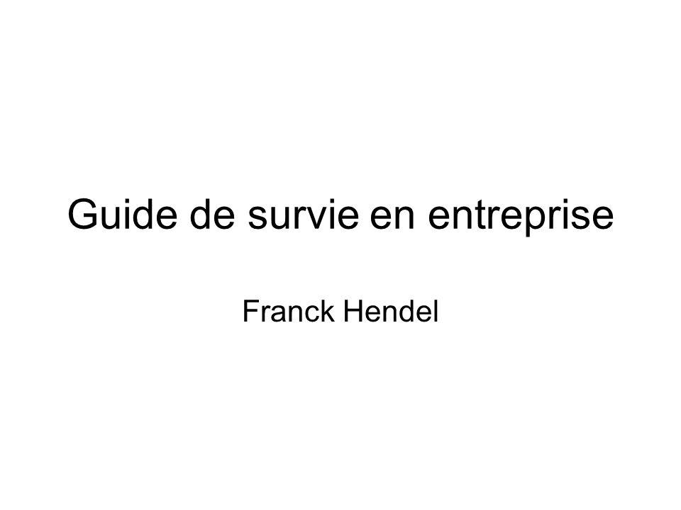 Guide de survie en entreprise Franck Hendel