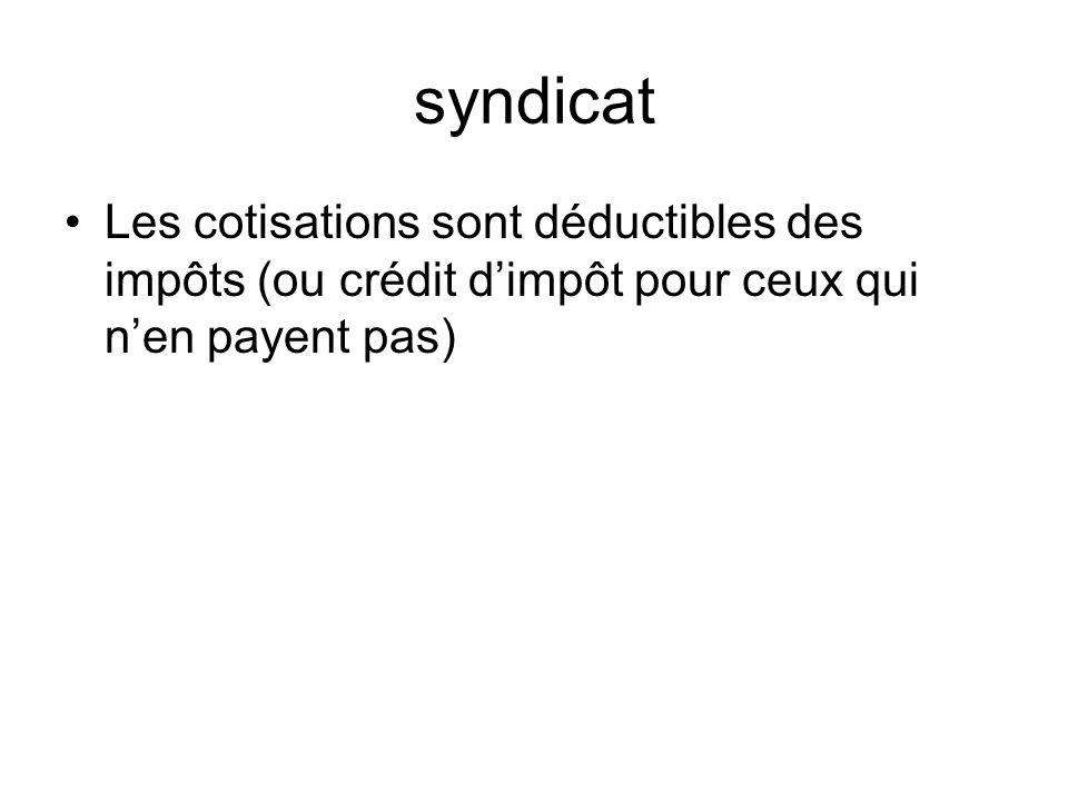 syndicat Les cotisations sont déductibles des impôts (ou crédit dimpôt pour ceux qui nen payent pas)