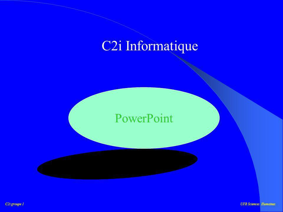 C2i groupe 1UFR Sciences Humaines C2i Informatique PowerPoint