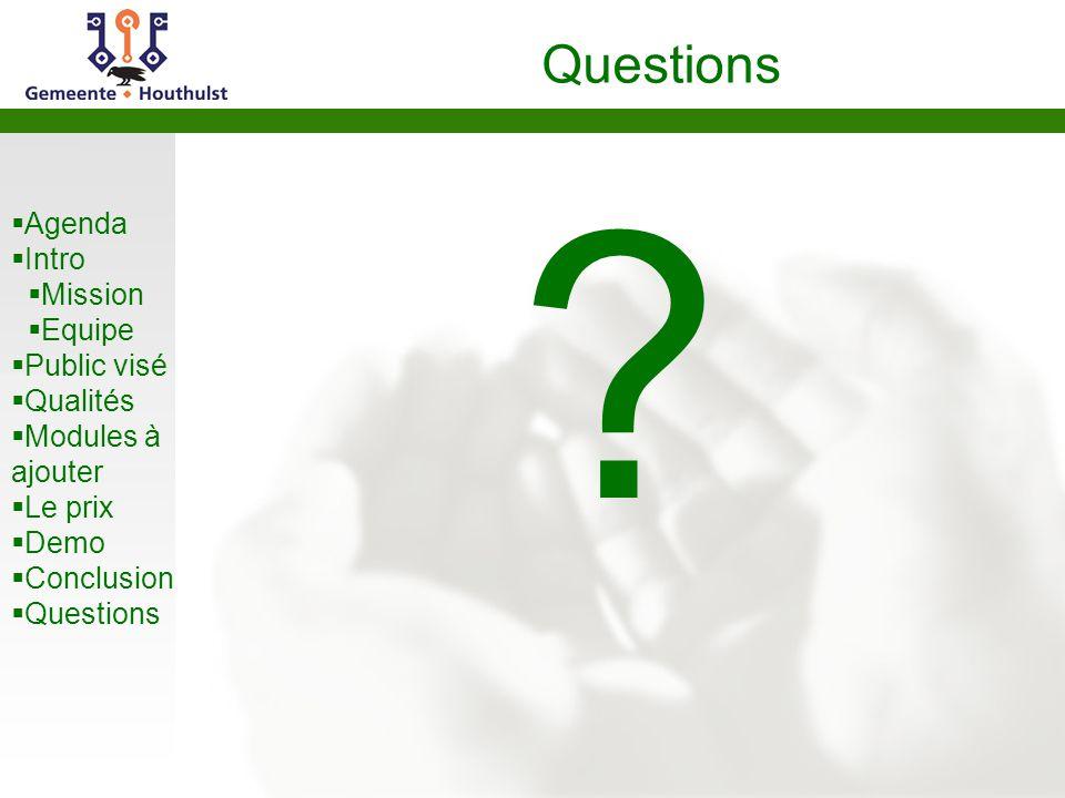 Agenda Intro Mission Equipe Public visé Qualités Modules à ajouter Le prix Demo Conclusion Questions