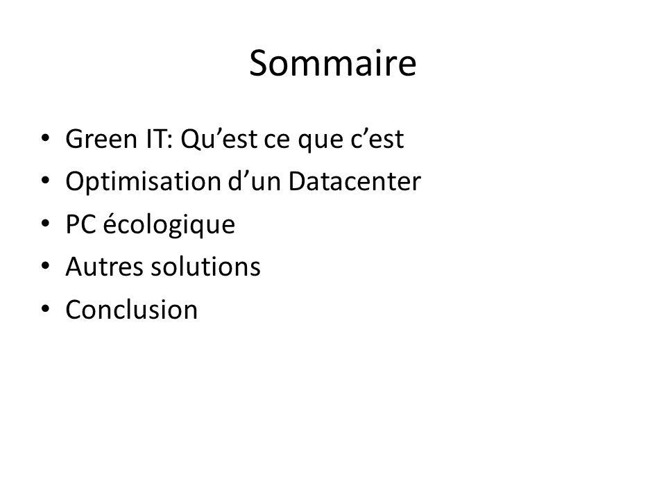Sommaire Green IT: Quest ce que cest Optimisation dun Datacenter PC écologique Autres solutions Conclusion