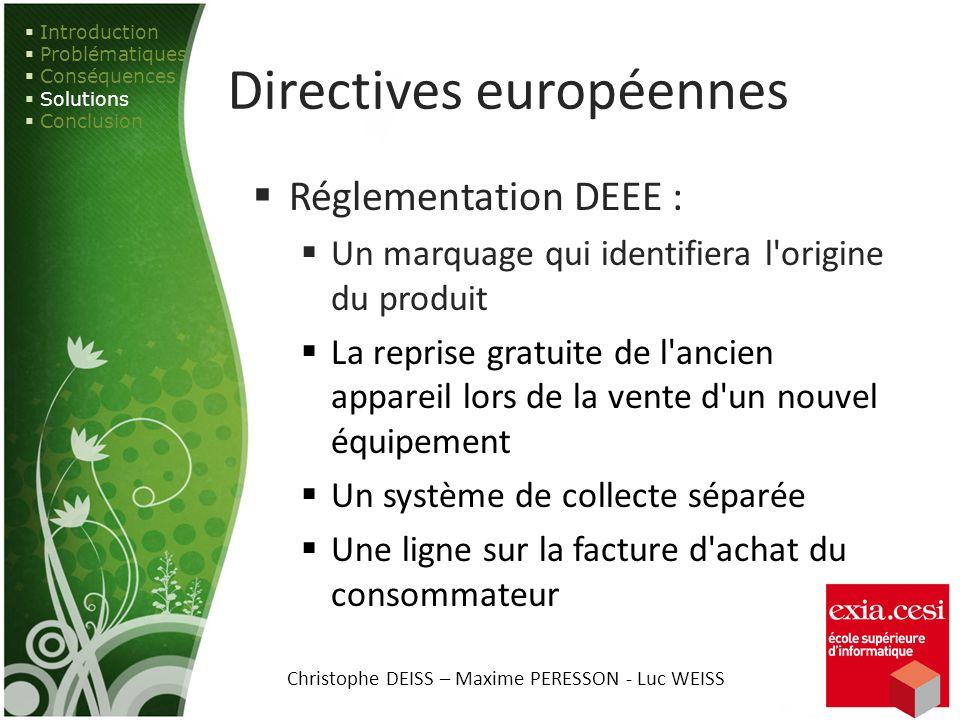 Directives européennes Réglementation DEEE : Un marquage qui identifiera l'origine du produit La reprise gratuite de l'ancien appareil lors de la vent