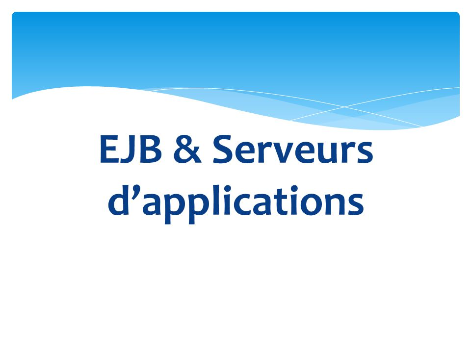 EJB & Serveurs dapplications