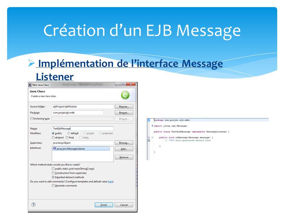 Ajout des annotations Création dun EJB Message