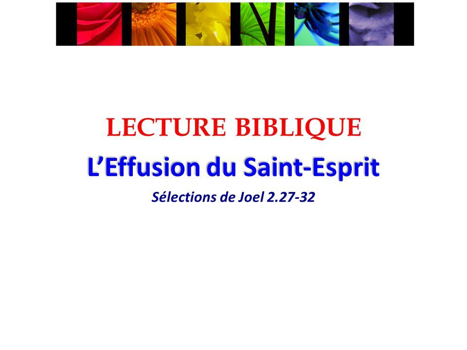 LECTURE BIBLIQUE LEffusion du Saint-Esprit Sélections de Joel 2.27-32