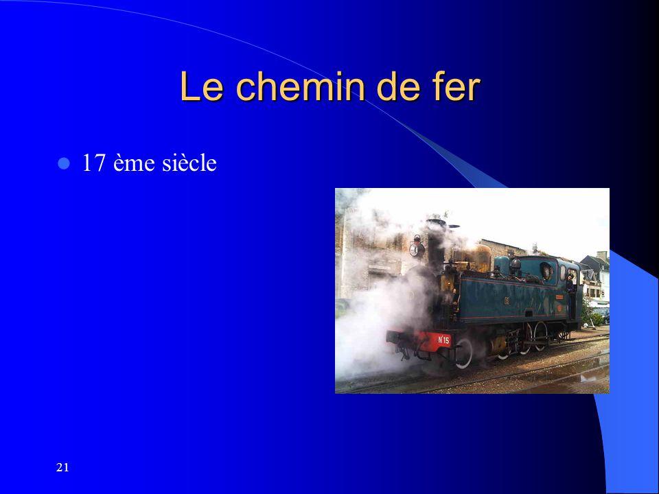 21 Le chemin de fer 17 ème siècle