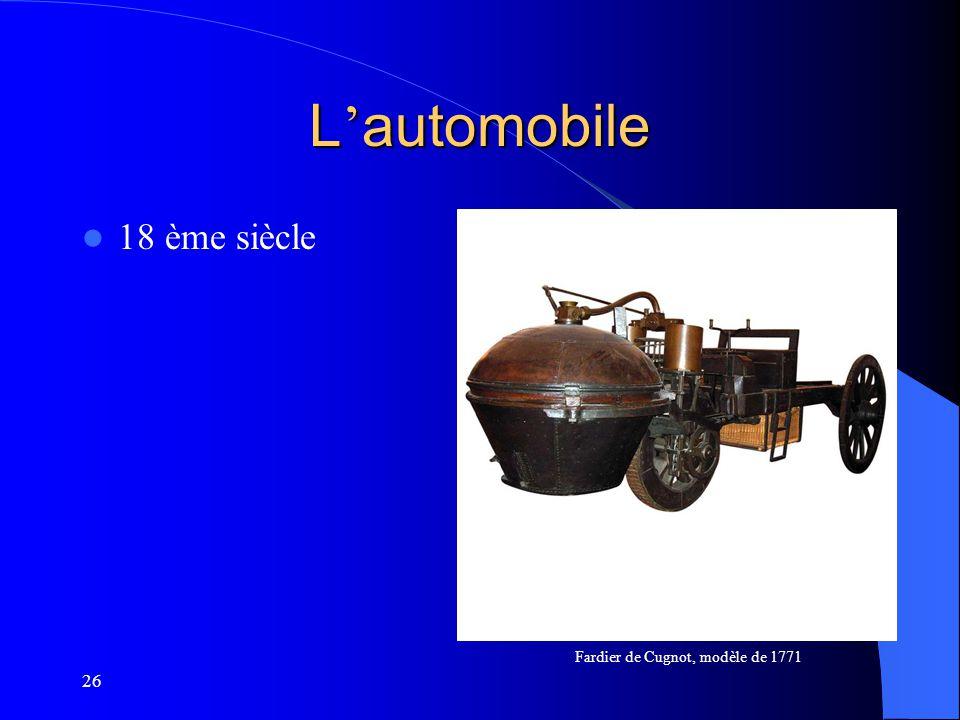 26 L automobile 18 ème siècle Fardier de Cugnot, modèle de 1771
