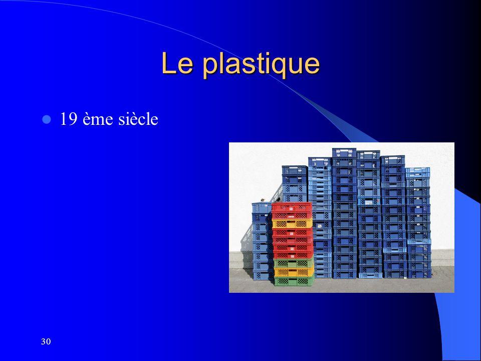 30 Le plastique 19 ème siècle