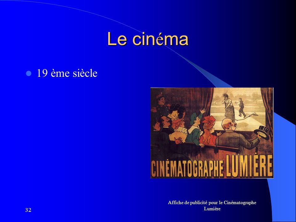 32 Le cin é ma 19 ème siècle Affiche de publicité pour le Cinématographe Lumière
