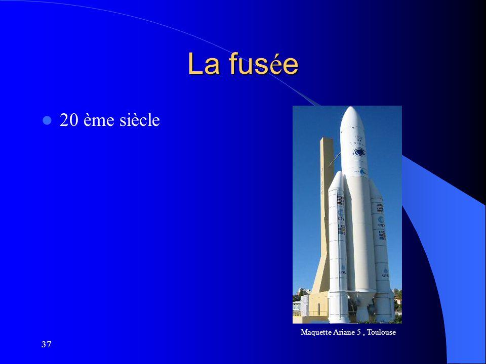 37 La fus é e 20 ème siècle Maquette Ariane 5, Toulouse