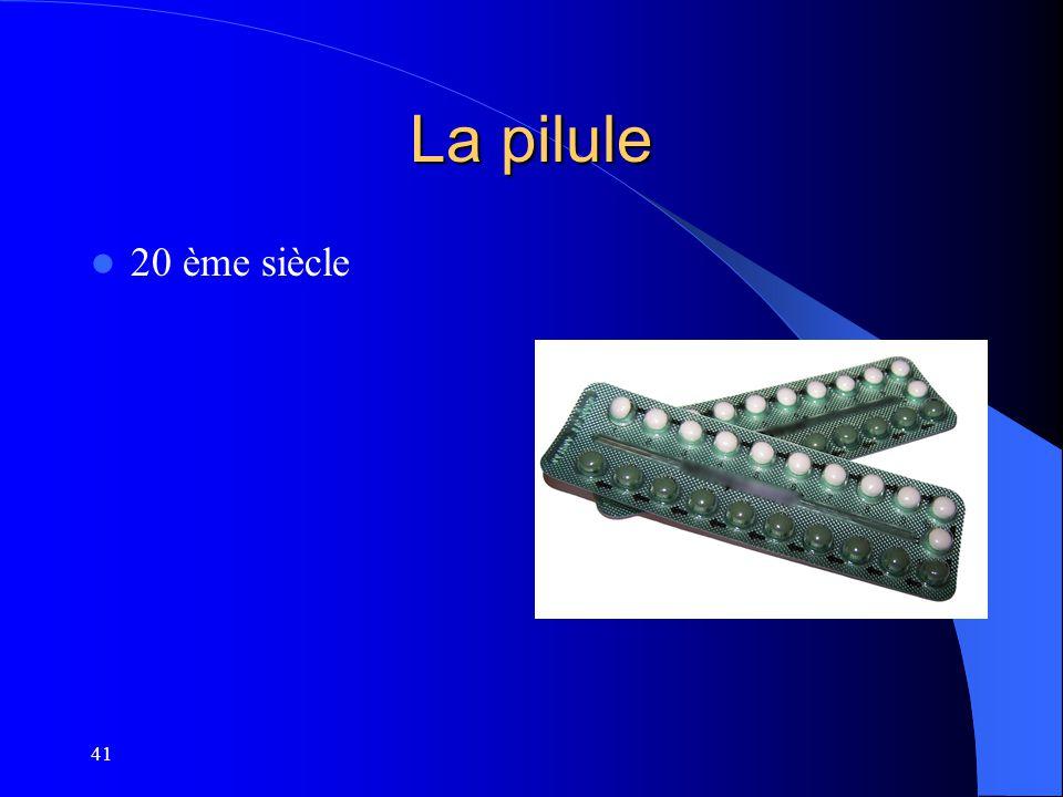 41 La pilule 20 ème siècle
