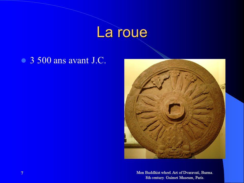 7 La roue 3 500 ans avant J.C. Mon Buddhist wheel. Art of Dvaravati, Burma. 8th century. Guimet Museum, Paris.
