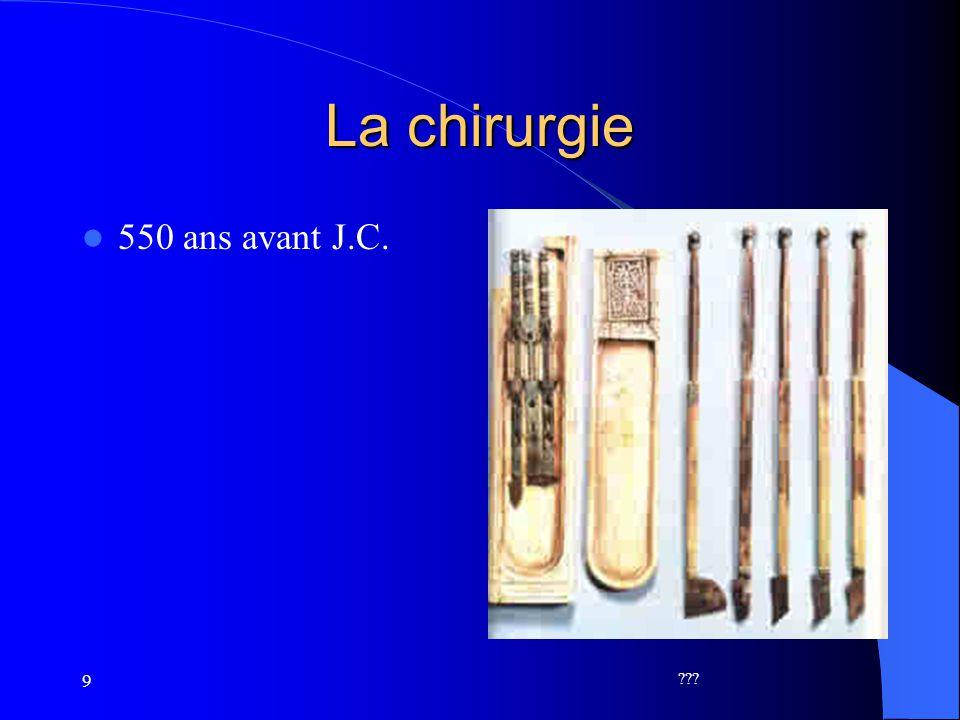 9 La chirurgie 550 ans avant J.C. ???