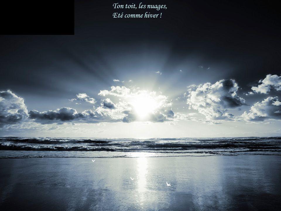 Enfant du voyage, Ton lit, cest la mer