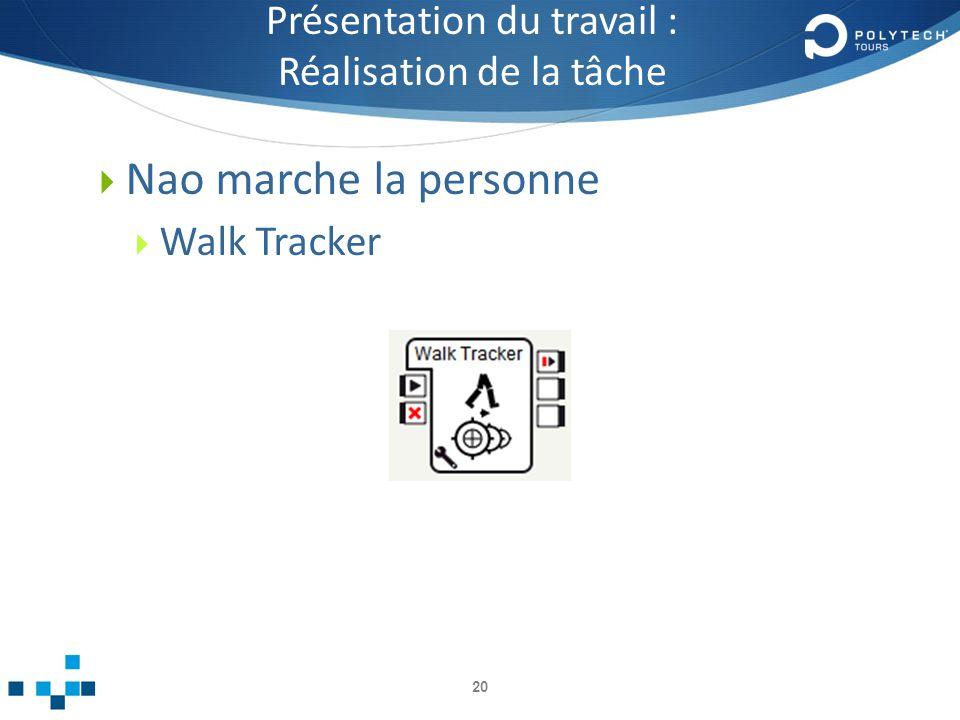 Présentation du travail : Réalisation de la tâche Nao marche la personne Walk Tracker 20