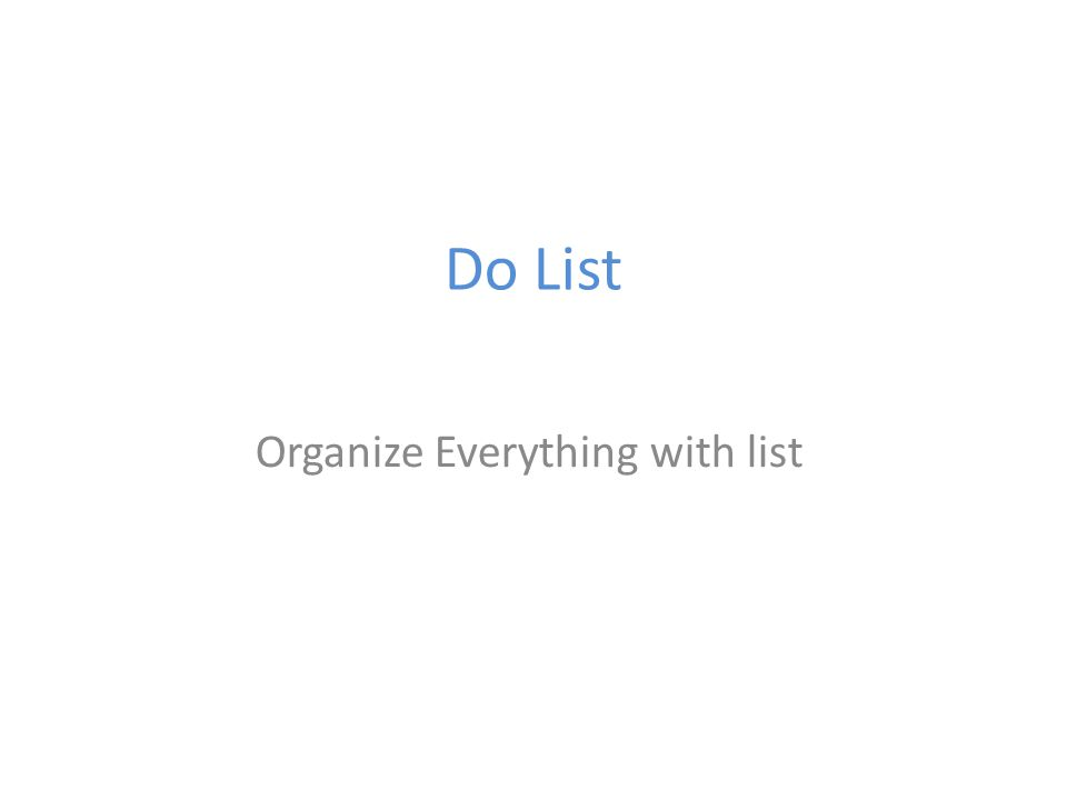 Do List Organize Everything with list