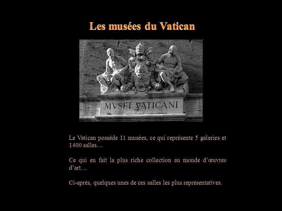 Le Vatican possède 11 musées, ce qui représente 5 galeries et 1400 salles… Ce qui en fait la plus riche collection au monde dœuvres dart… Ci-après, quelques unes de ces salles les plus représentatives.
