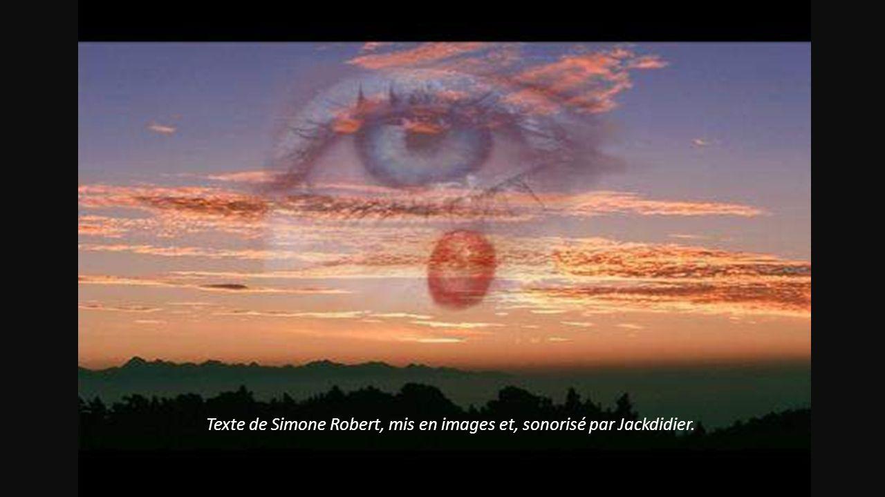 Voir le jour se lever, savoir que lon existe, Trouver le monde beau depuis ses yeux dartiste, Pouvoir écouter lautre avec philosophie, Ce nest que du bonheur à la fin dune vie.