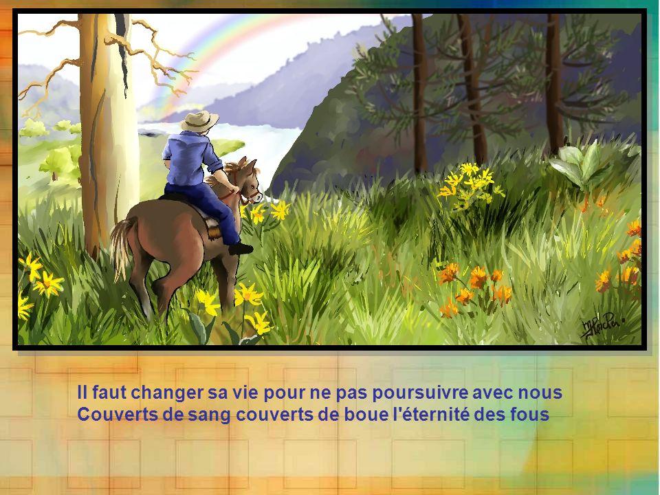 Le vieux cow-boy entend son nom crié par une voix La voix d'un cavalier disant : « copain prends garde à toi !