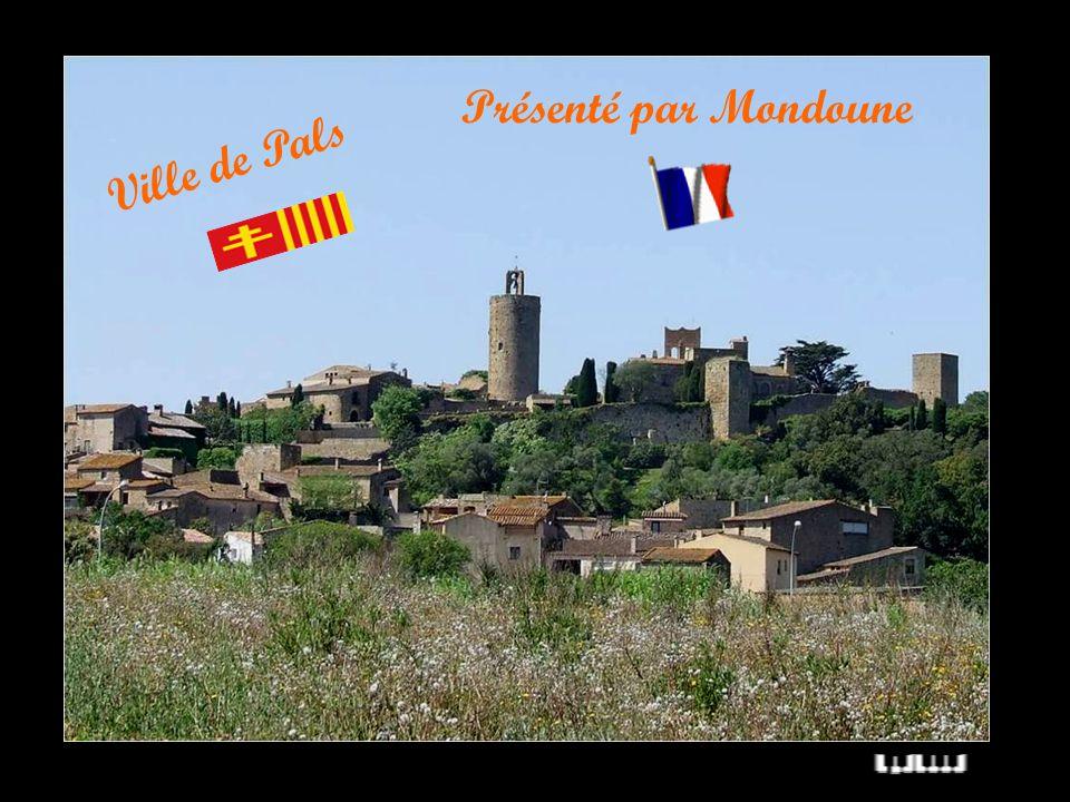 Ville de Pals Présenté par Mondoune