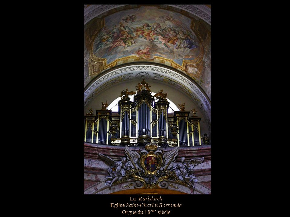 La Karlskirch Eglise Saint-Charles Borromée Orgue du 18 ème siècle