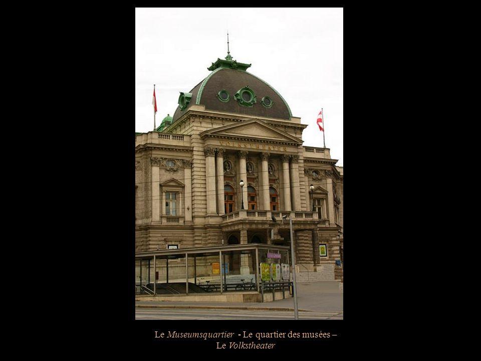 Le Museumsquartier - Le quartier des musées – Le Volkstheater