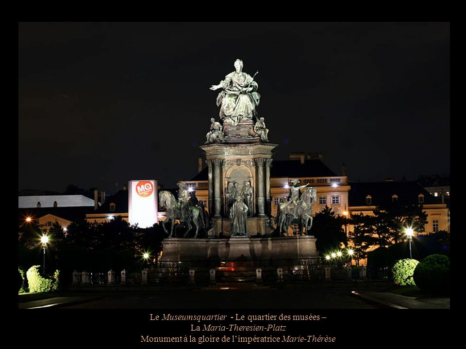 Le Museumsquartier - Le quartier des musées – La Maria-Theresien-Platz Monument à la gloire de limpératrice Marie-Thérèse