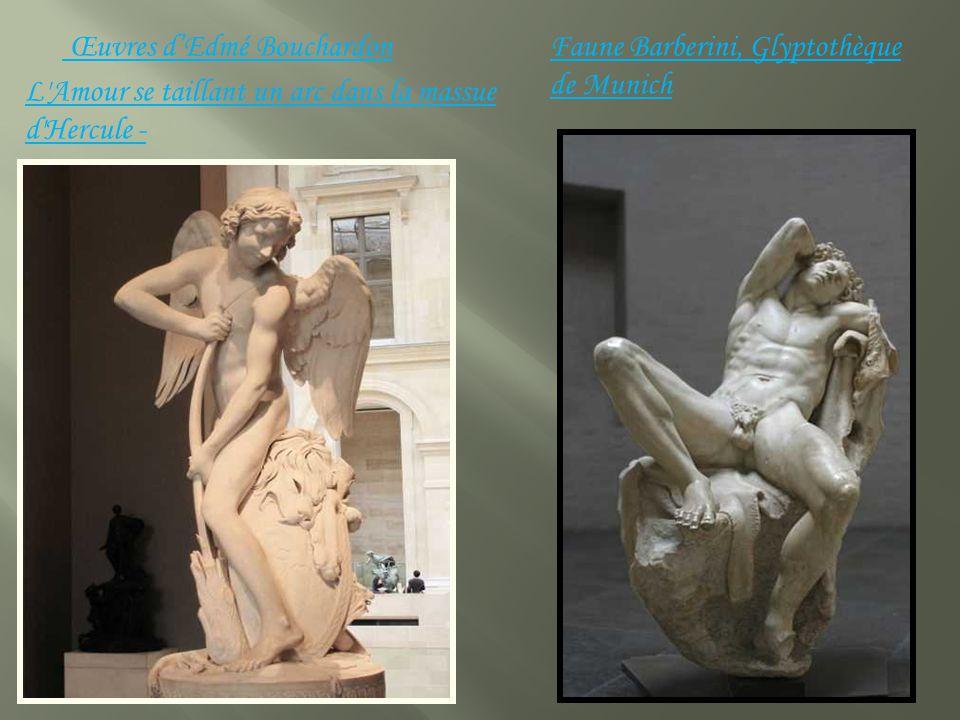 L Amour se taillant un arc dans la massue d Hercule - Faune Barberini, Glyptothèque de Munich Œuvres dEdmé Bouchardon