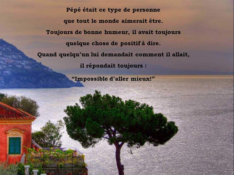 Vesuvio dal Sorrento Pépé était ce type de personne que tout le monde aimerait être.
