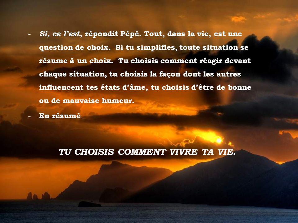 Tramonto d Oro - Sí, ce lest, répondit Pépé.Tout, dans la vie, est une question de choix.