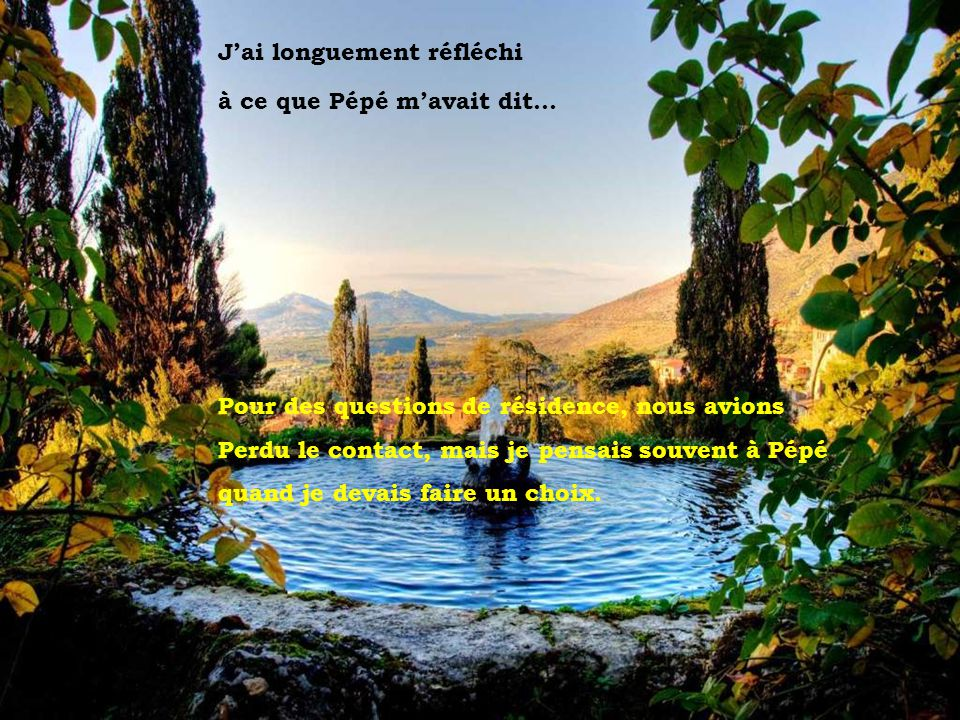 Tivoli - Villa d Este Jai longuement réfléchi à ce que Pépé mavait dit...