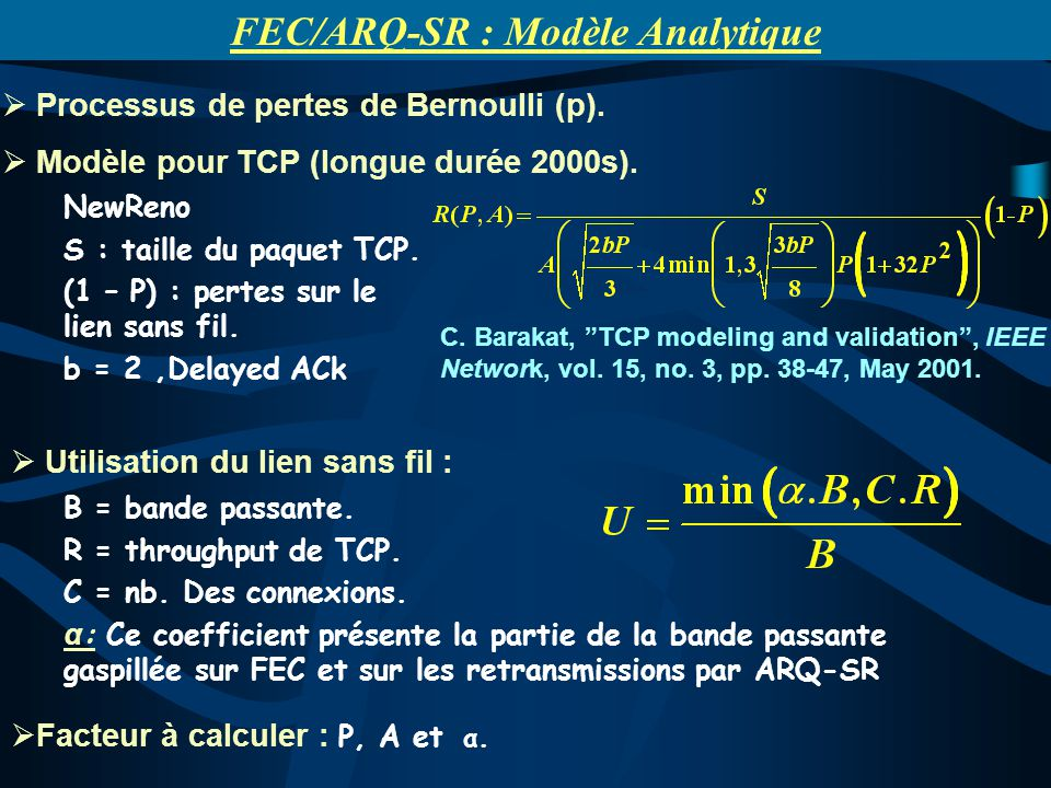 Processus de pertes de Bernoulli (p). Modèle pour TCP (longue durée 2000s). C. Barakat, TCP modeling and validation, IEEE Network, vol. 15, no. 3, pp.