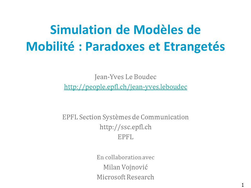 Click to edit Master text styles Second level Third level Fourth level Fifth level 1 Simulation de Modèles de Mobilité : Paradoxes et Etrangetés Jean-
