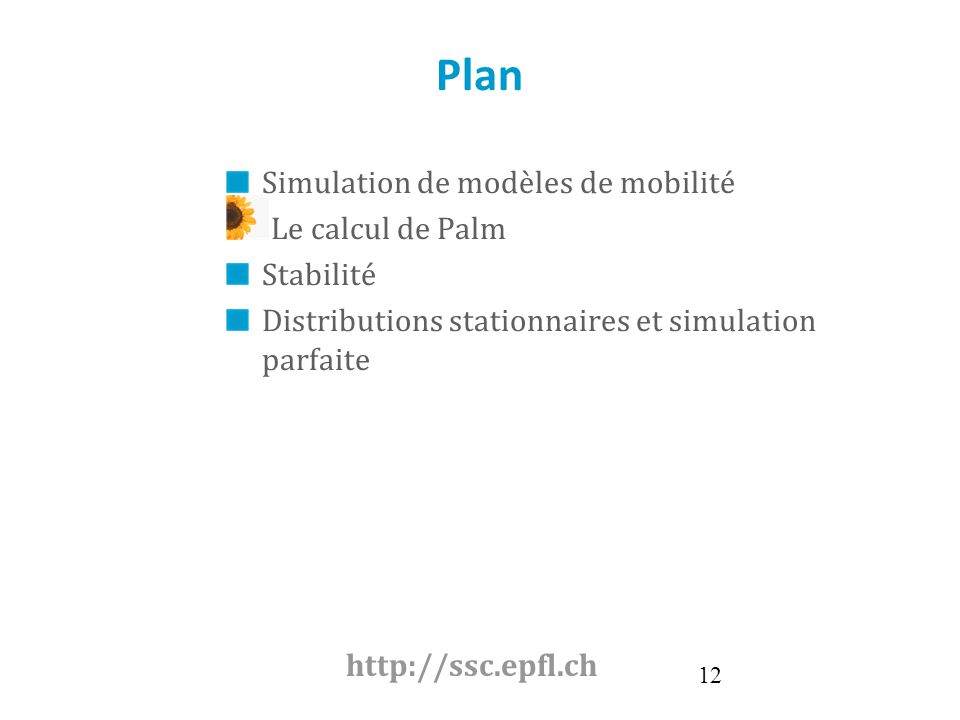 Click to edit Master text styles Second level Third level Fourth level Fifth level 12 Plan Simulation de modèles de mobilité Le calcul de Palm Stabili