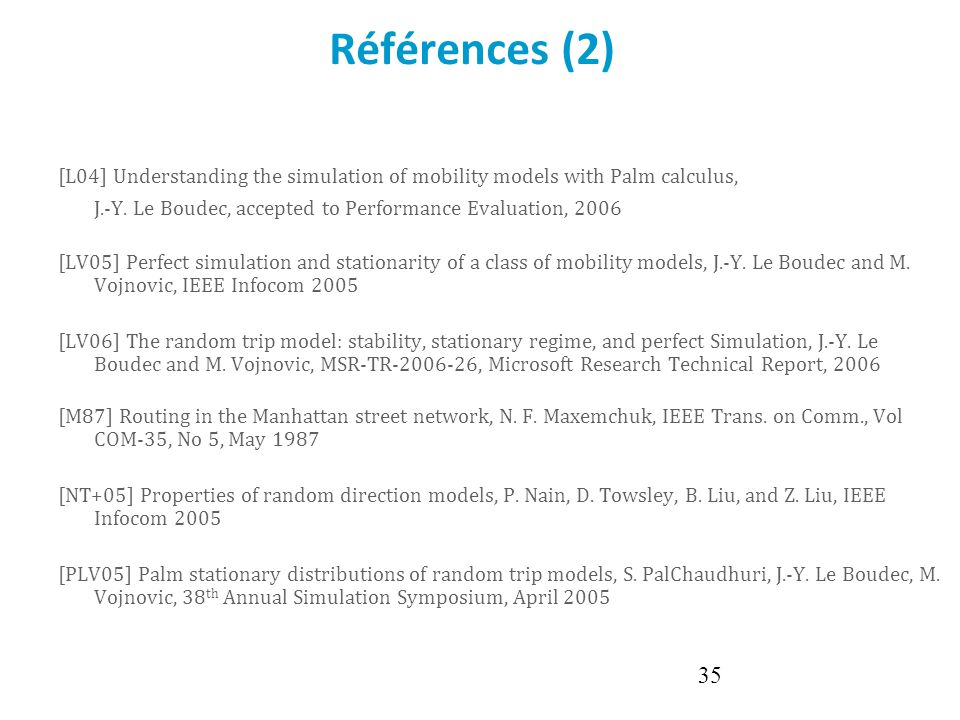 Click to edit Master text styles Second level Third level Fourth level Fifth level 35 Références (2) [L04] Understanding the simulation of mobility mo