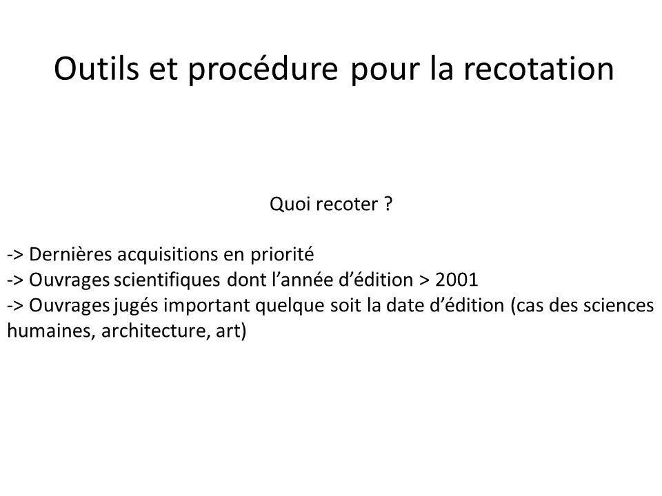 Outils et procédure pour la recotation Quoi recoter ? -> Dernières acquisitions en priorité -> Ouvrages scientifiques dont lannée dédition > 2001 -> O