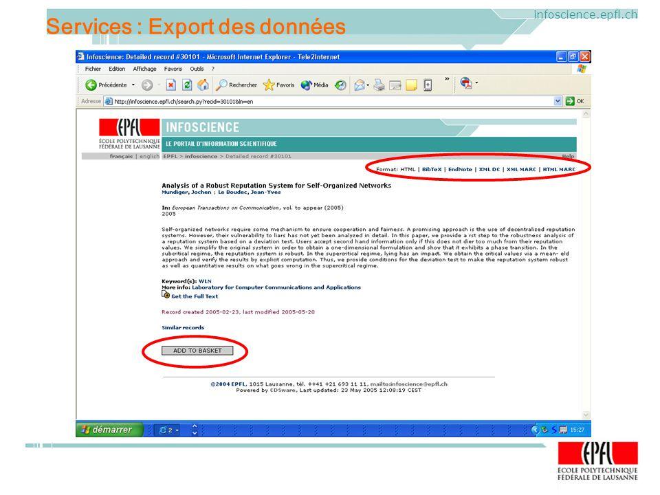 ELAG 2005. CERN, Geneva, Mercredi 1 er juin 2005 infoscience.epfl.ch Services : Export des données