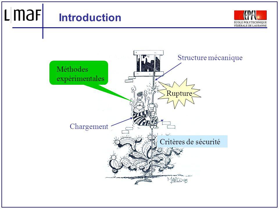 Introduction Critères de sécurité Structure mécanique Chargement Méthodes expérimentales Rupture