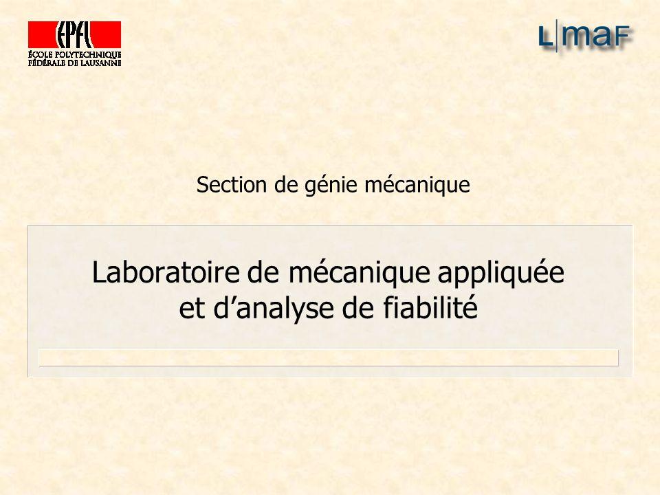 Section de génie mécanique Laboratoire de mécanique appliquée et danalyse de fiabilité