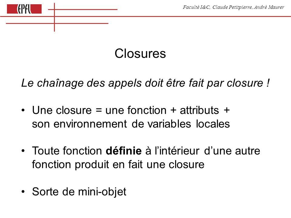 Faculté I&C, Claude Petitpierre, André Maurer Suspension dans un thread process Runner() { this.run = function() { if (x>0) waituntil(now()+10) x = 10 } x=0 }