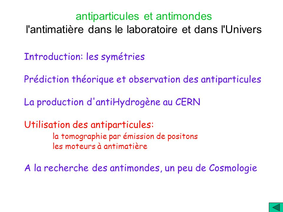 Est-ce que l on peut assembler des antiparticules pour former des antiatomes Prochaine question: lantiH est-il stable et peut-il former des antiétoiles.