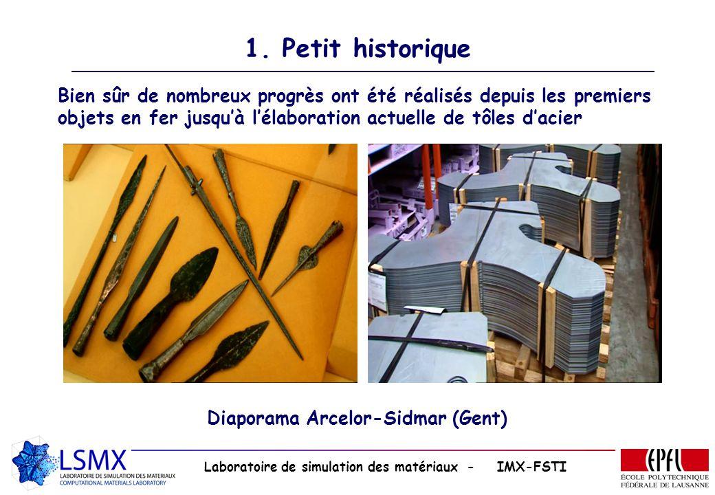 Laboratoire de simulation des matériaux - IMX-FSTI Bien sûr de nombreux progrès ont été réalisés depuis les premiers objets en fer jusquà lélaboration