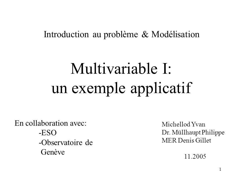 1 Multivariable I: un exemple applicatif Michellod Yvan Dr.