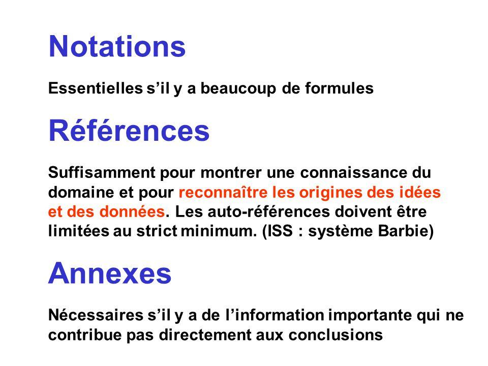 Notations Essentielles sil y a beaucoup de formules Références Annexes Suffisamment pour montrer une connaissance du domaine et pour reconnaître les o