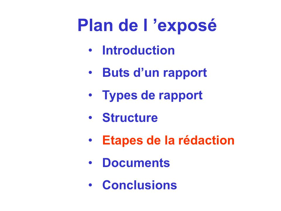 Plan de l exposé Introduction Buts dun rapport Types de rapport Structure Etapes de la rédaction Documents Conclusions