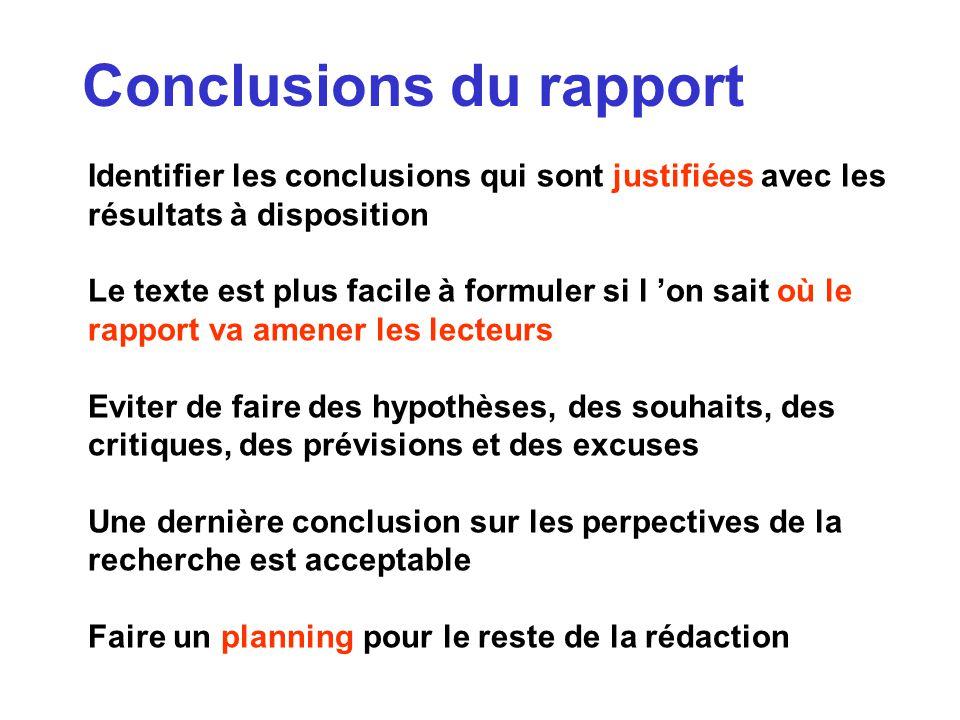Conclusions du rapport Identifier les conclusions qui sont justifiées avec les résultats à disposition Le texte est plus facile à formuler si l on sai